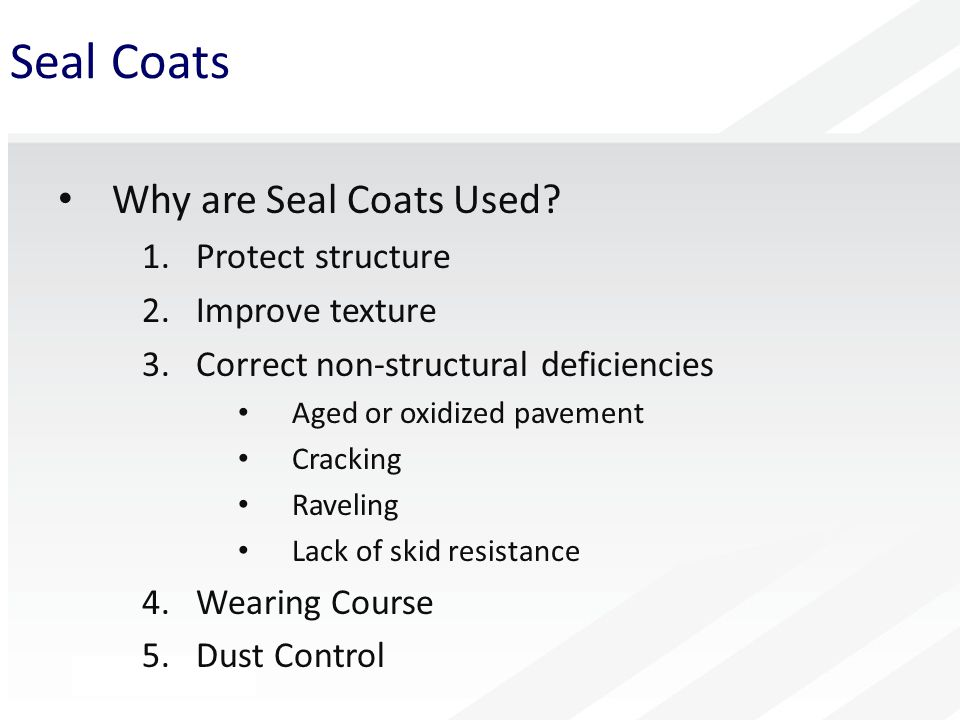Seal Coats Why are Seal Coats Used.
