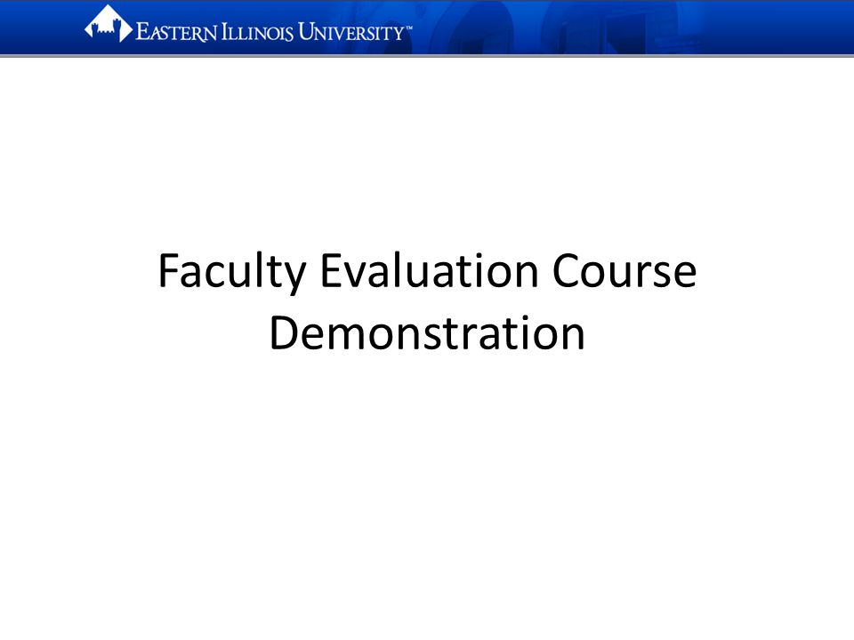 Faculty Evaluation Course Demonstration
