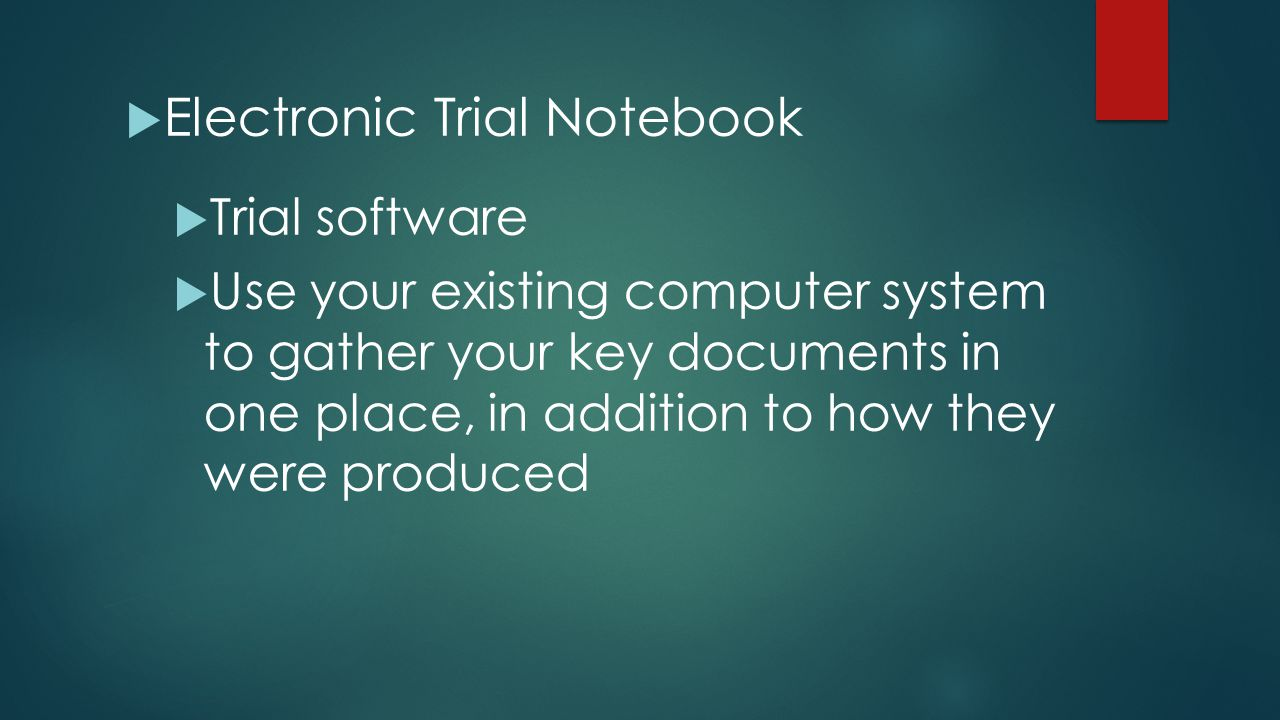  Electronic Trial Notebook  Trial software  Use your existing computer system to gather your key documents in one place, in addition to how they we