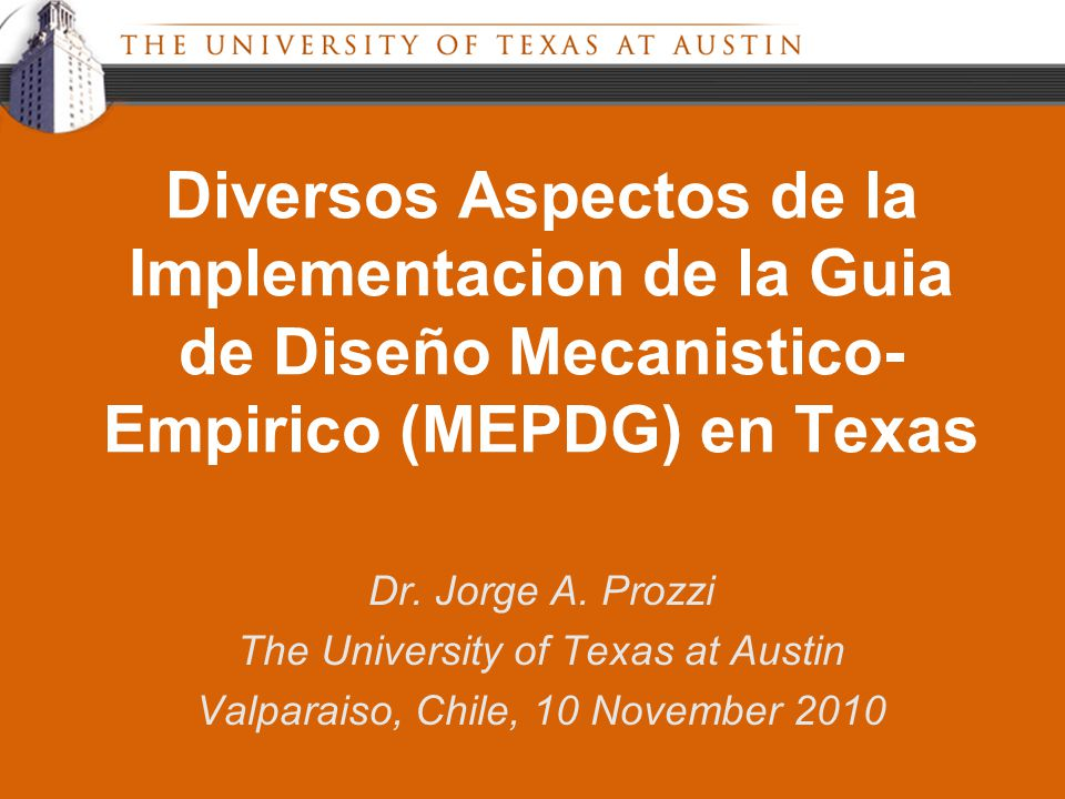 Diversos Aspectos de la Implementacion de la Guia de Diseño Mecanistico- Empirico (MEPDG) en Texas Dr.