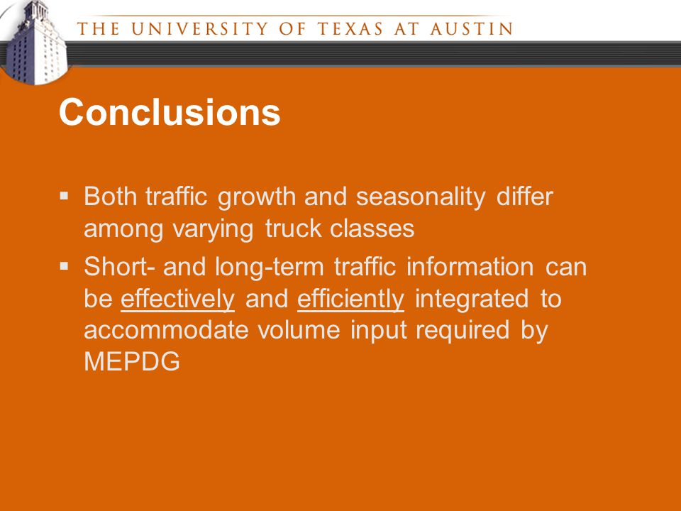 Conclusions  Both traffic growth and seasonality differ among varying truck classes  Short- and long-term traffic information can be effectively and efficiently integrated to accommodate volume input required by MEPDG