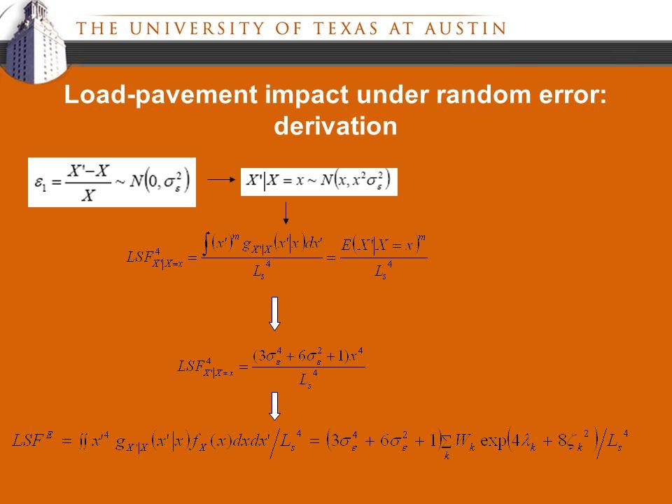Load-pavement impact under random error: derivation
