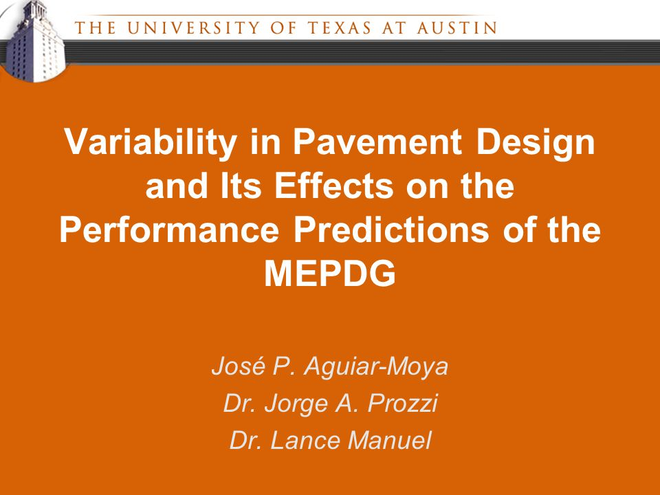 Variability in Pavement Design and Its Effects on the Performance Predictions of the MEPDG José P.