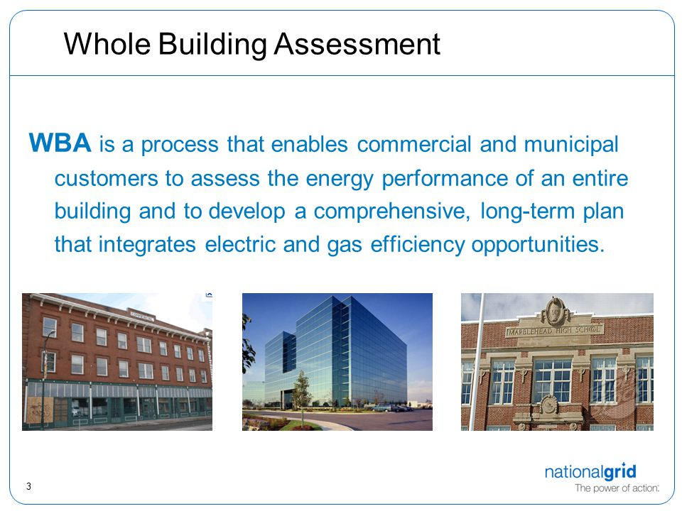 4 Whole Building Assessment Provides the tools for long-term planning.