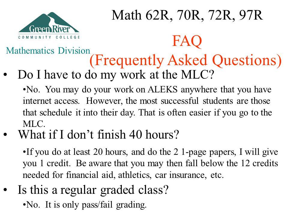 Math 62R, 70R, 72R, 97R Do I have to do my work at the MLC.