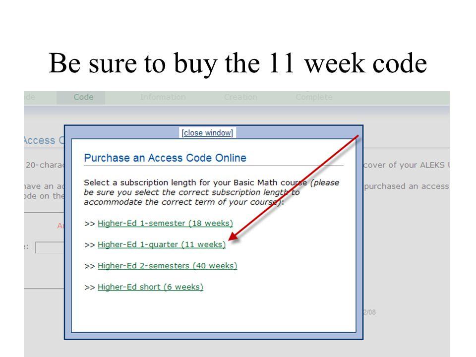 Be sure to buy the 11 week code