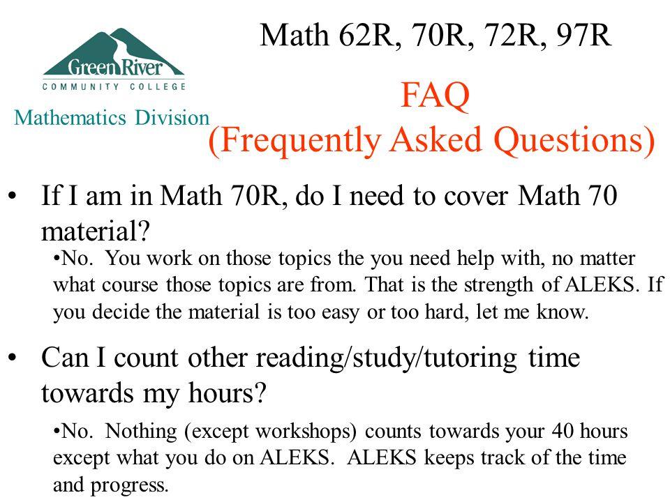 Math 62R, 70R, 72R, 97R If I am in Math 70R, do I need to cover Math 70 material.
