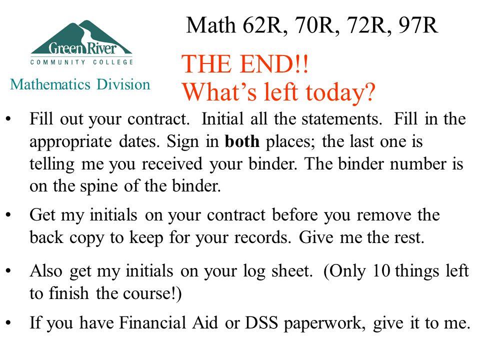 Math 62R, 70R, 72R, 97R Mathematics Division THE END!.
