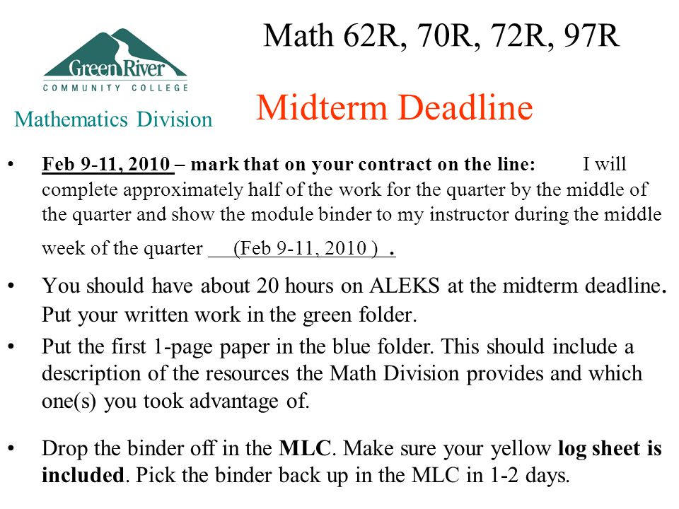 Math 62R, 70R, 72R, 97R You should have about 20 hours on ALEKS at the midterm deadline.