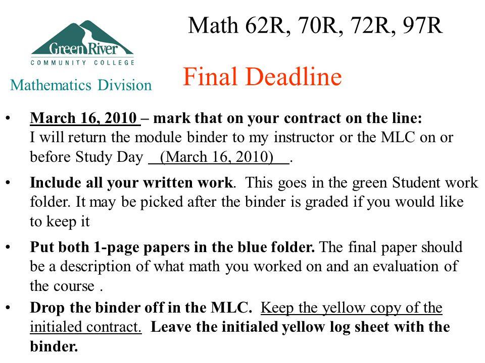 Math 62R, 70R, 72R, 97R Mathematics Division Final Deadline Include all your written work.