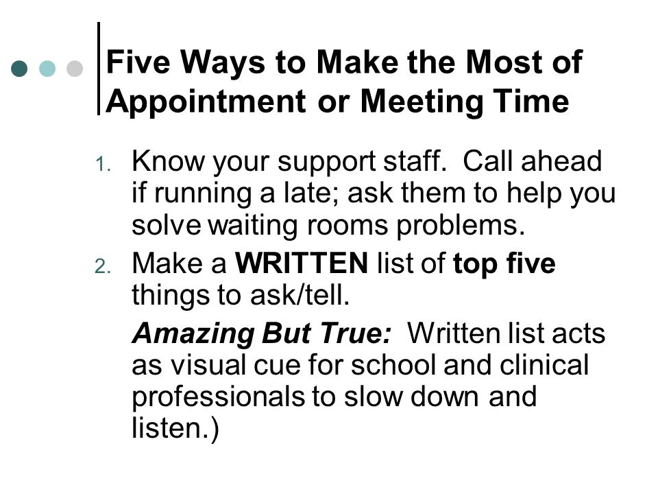 Five Ways to Make the Most of Appointment or Meeting Time 1.