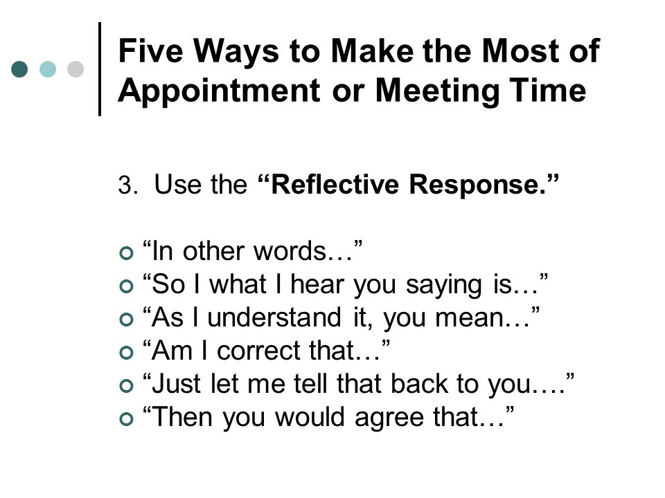Five Ways to Make the Most of Appointment or Meeting Time 3.