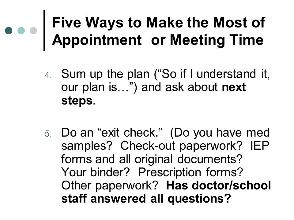 Five Ways to Make the Most of Appointment or Meeting Time 4.