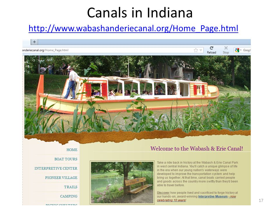 Canals in Indiana http://www.wabashanderiecanal.org/Home_Page.html 17