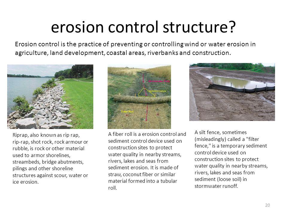 erosion control structure.
