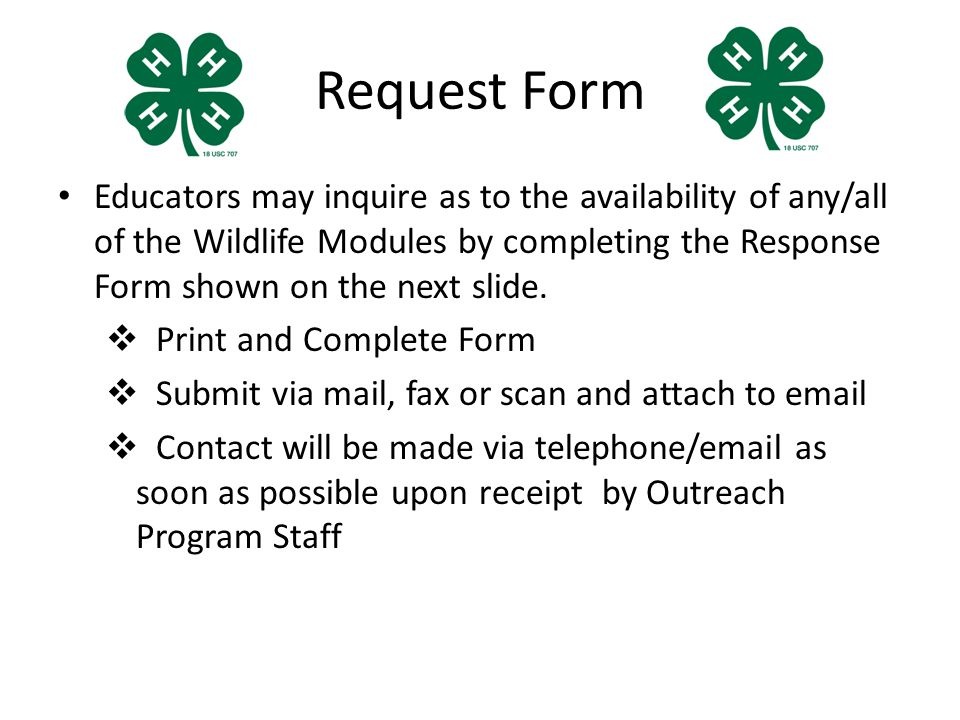 Request Form Educators may inquire as to the availability of any/all of the Wildlife Modules by completing the Response Form shown on the next slide.