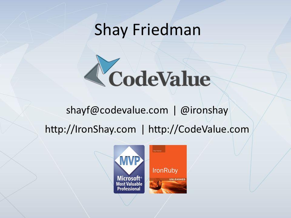 Shay Friedman | http://IronShay.com | @IronShay Agenda The dynamic keyword The DLR and IronLanguages Roslyn