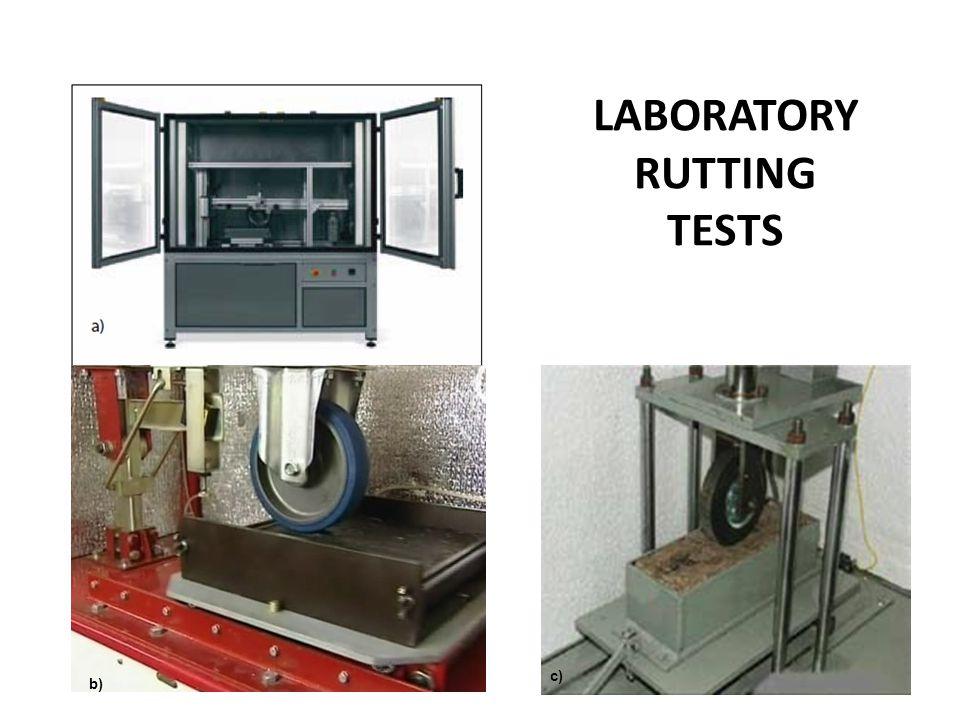 LABORATORY RUTTING TESTS b) c)