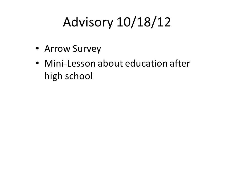 Advisory 10/18/12 Arrow Survey Mini-Lesson about education after high school
