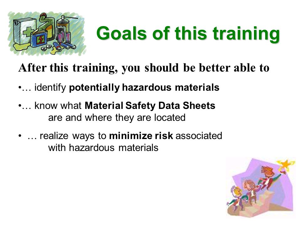 Minimizing Risk Below are some helpful hints to keep us all safe: let your Supervisor know when you or others bring any chemicals into the building in the event of an emergency involving accidental exposure: know the location of the MSDS binder contact Poison Control or 911 immediately make a copy of the MSDS sheet to accompany the individual to the hospital REMEMBER.