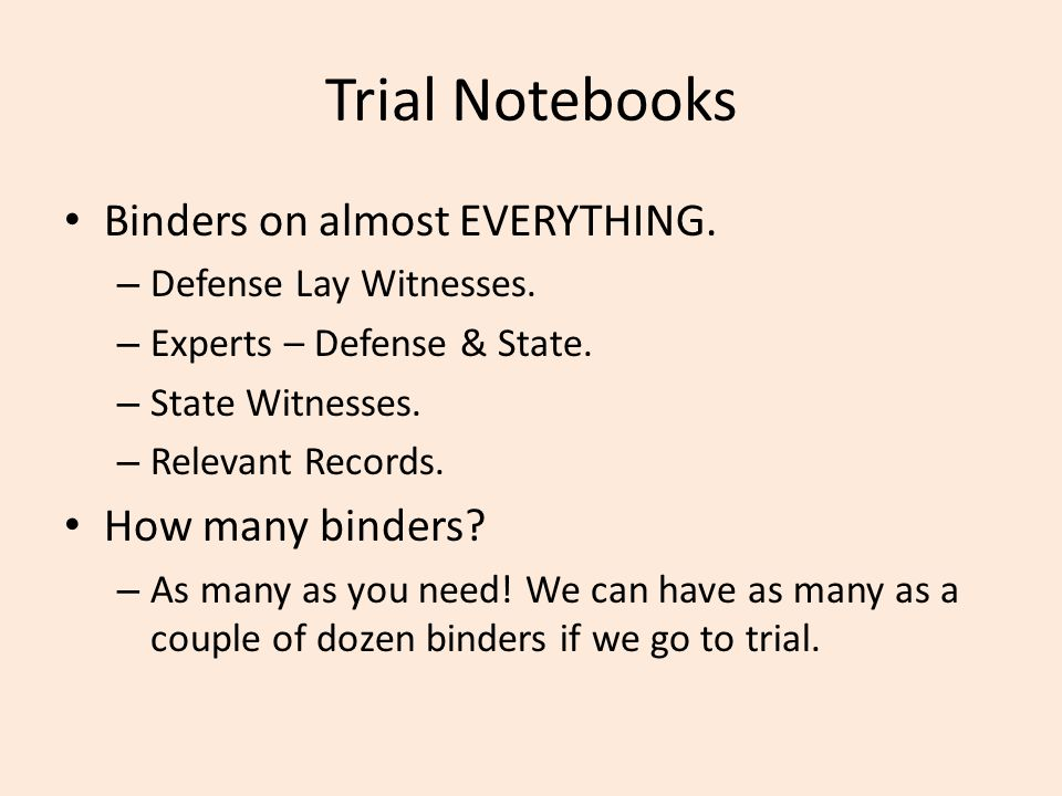 Trial Notebooks Binders on almost EVERYTHING. – Defense Lay Witnesses.