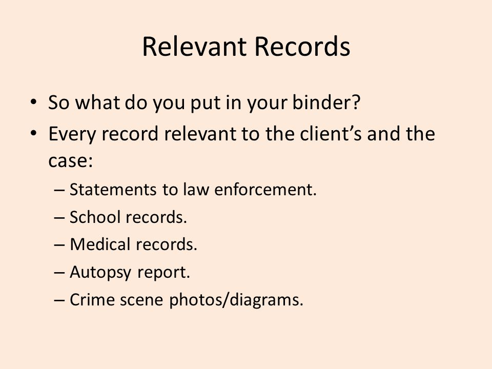 Relevant Records So what do you put in your binder.