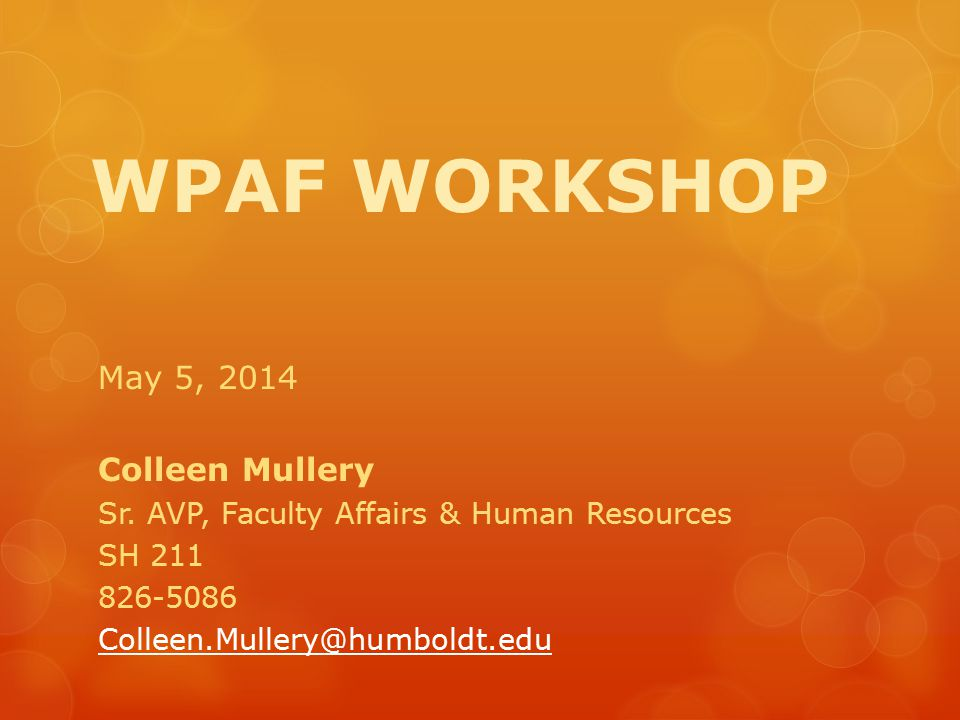 WPAF WORKSHOP May 5, 2014 Colleen Mullery Sr.