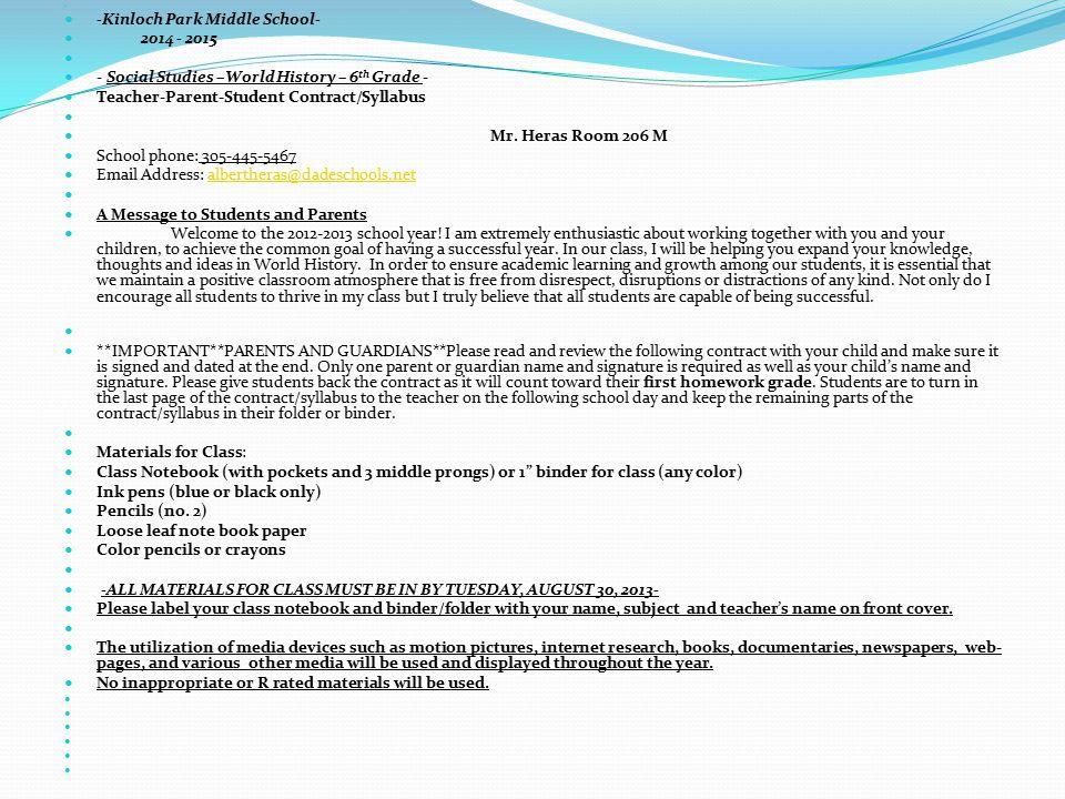 -Kinloch Park Middle School- 2014 - 2015 - Social Studies –World History – 6 th Grade - Teacher-Parent-Student Contract/Syllabus Mr.
