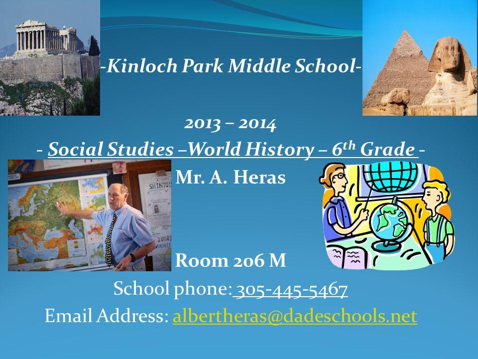 -Kinloch Park Middle School- 2013 – 2014 - Social Studies –World History – 6 th Grade - Mr.
