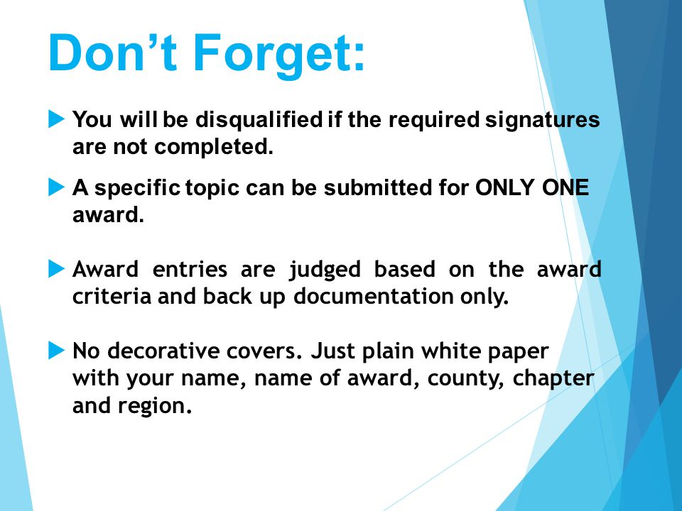 Don't Forget:  You will be disqualified if the required signatures are not completed.