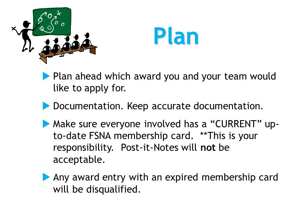 Plan  Plan ahead which award you and your team would like to apply for.