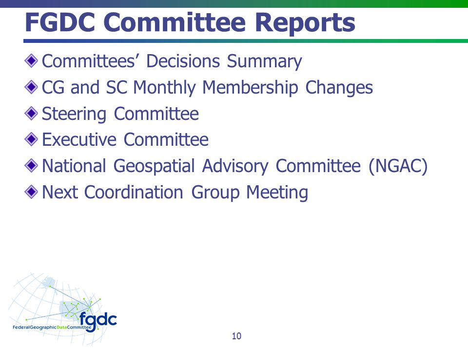 FGDC Committee Reports Committees' Decisions Summary CG and SC Monthly Membership Changes Steering Committee Executive Committee National Geospatial A