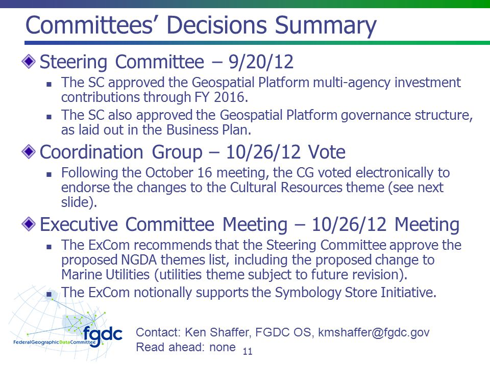 Committees' Decisions Summary Steering Committee – 9/20/12 The SC approved the Geospatial Platform multi-agency investment contributions through FY 20