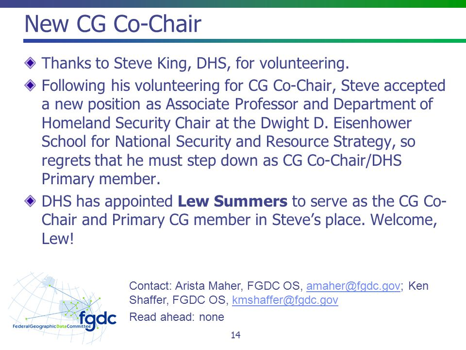 New CG Co-Chair Thanks to Steve King, DHS, for volunteering. Following his volunteering for CG Co-Chair, Steve accepted a new position as Associate Pr