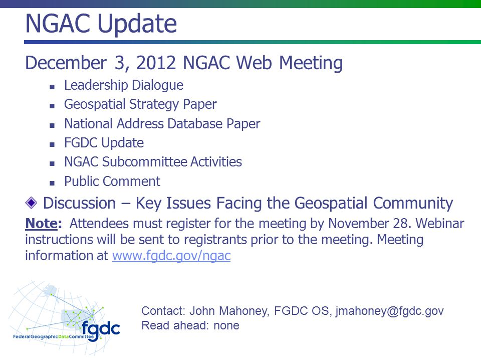 NGAC Update December 3, 2012 NGAC Web Meeting Leadership Dialogue Geospatial Strategy Paper National Address Database Paper FGDC Update NGAC Subcommit