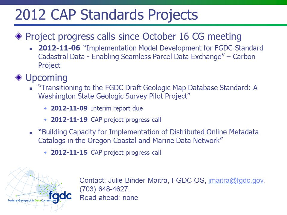 "2012 CAP Standards Projects Project progress calls since October 16 CG meeting 2012-11-06 ""Implementation Model Development for FGDC-Standard Cadastra"
