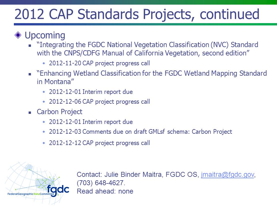 "2012 CAP Standards Projects, continued Upcoming ""Integrating the FGDC National Vegetation Classification (NVC) Standard with the CNPS/CDFG Manual of C"