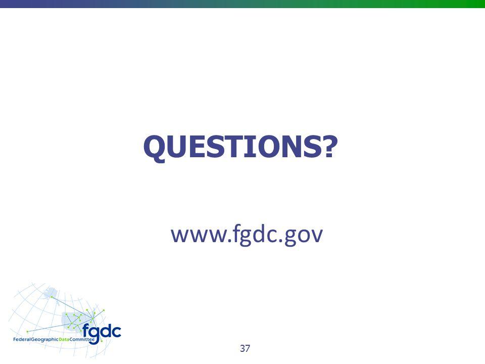 QUESTIONS www.fgdc.gov 37