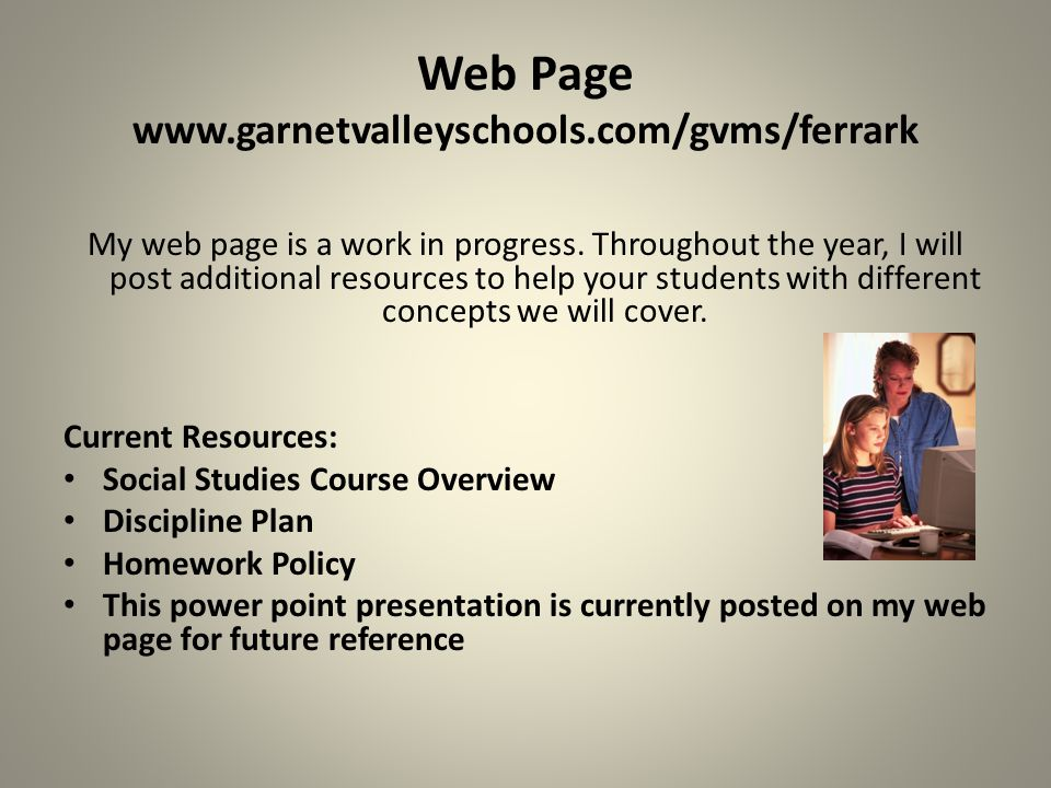 Web Page www.garnetvalleyschools.com/gvms/ferrark My web page is a work in progress.