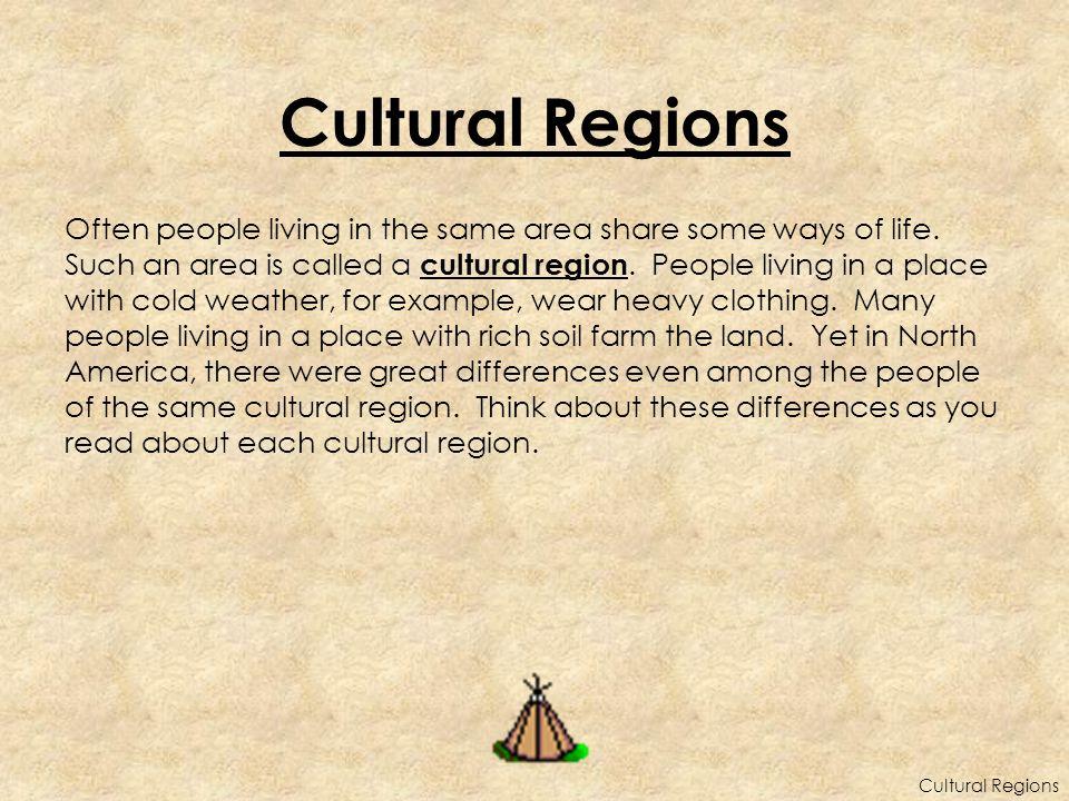 Cultural Regions of North America Tribes We Will Study: Arctic: Inuit Northwest Coast: Kwakiutl Southwest: Hopi Great Plains: Pawnee Eastern Woodland Seminole Cultural Regions