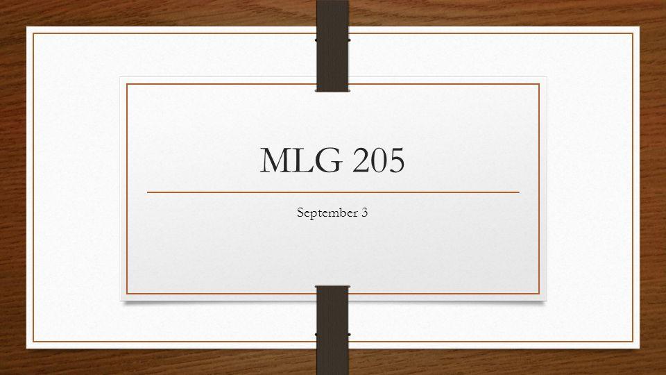 MLG 205 September 3