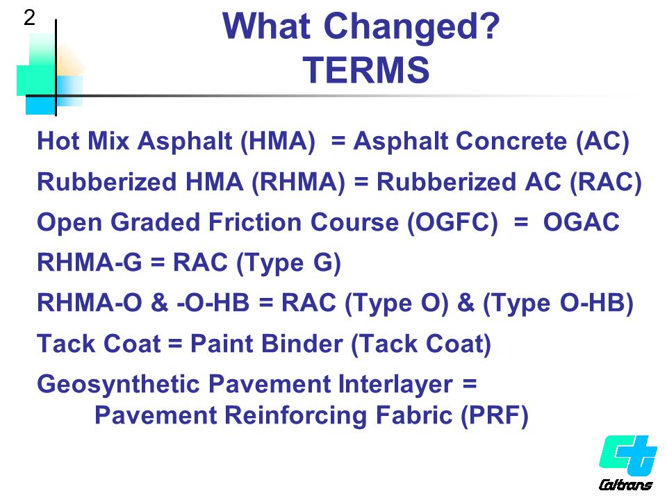 13 Section 39 – CHANGES (3 Construction Processes) QC/QA – All HMA quantities greater than 10,000 tons.