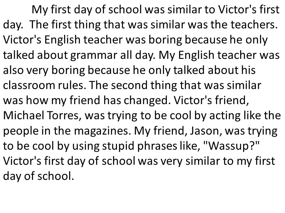 My first day of school was similar to Victor s first day.
