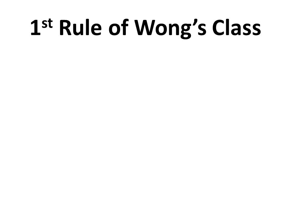 1 st Rule of Wong's Class