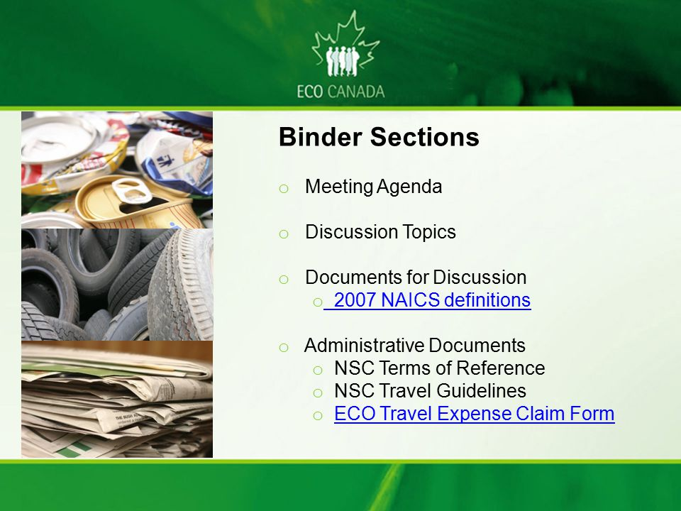 Binder Sections o Meeting Agenda o Discussion Topics o Documents for Discussion o 2007 NAICS definitions 2007 NAICS definitions o Administrative Docum