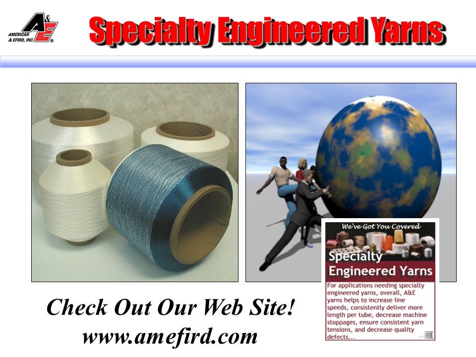 Mechanical Rubber Yarns Specialty yarns that are used in the manufacturing of Mechanical Rubber to do one or more of the following: Help in holding the bundles of components together.