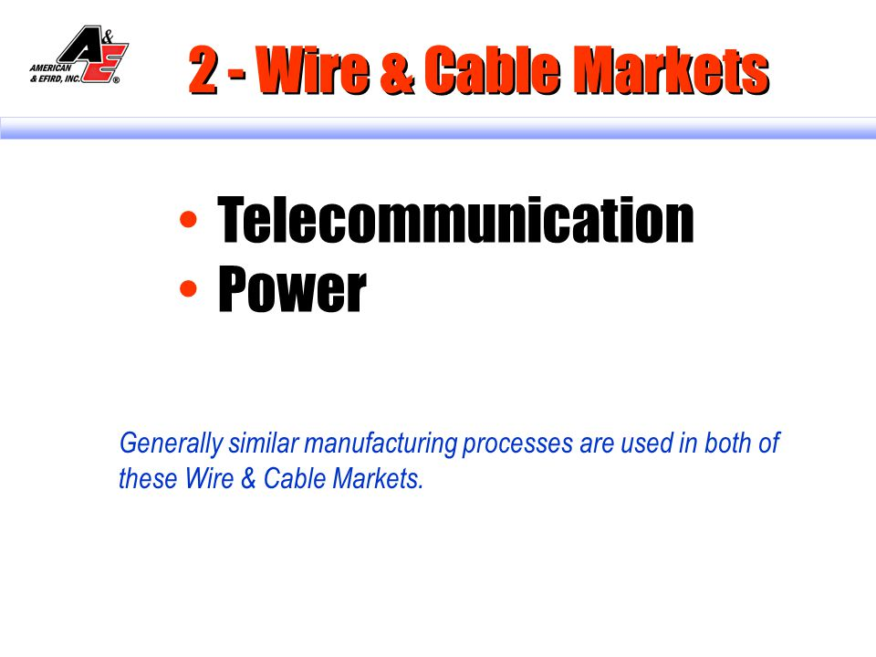 2 - General SEY Markets Wire & Cable Mechanical Rubber Goods V Belts Wire & Cable