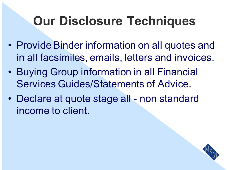 Our Disclosure Techniques Always disclose before the buying decision.