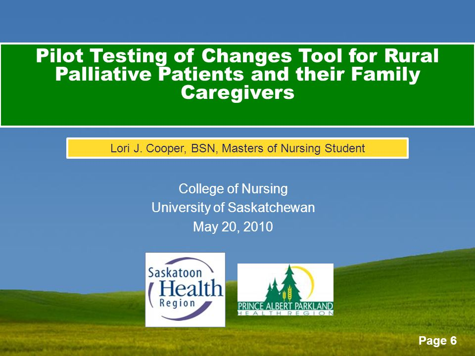Page 6 Pilot Testing of Changes Tool for Rural Palliative Patients and their Family Caregivers Lori J.