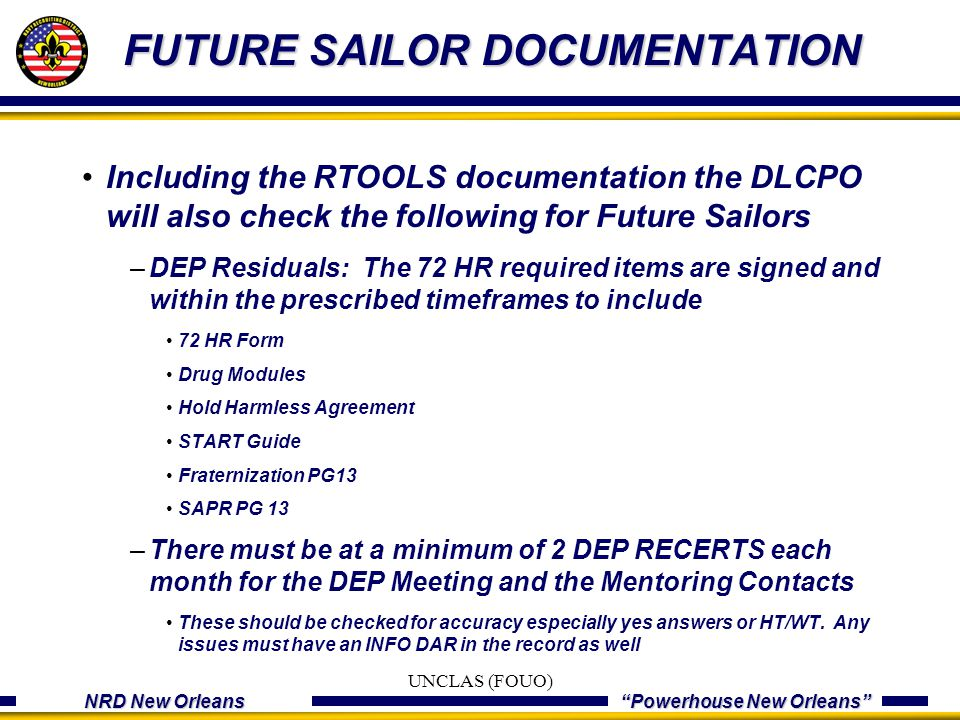 "NRD New Orleans ""Powerhouse New Orleans"" FUTURE SAILOR DOCUMENTATION Including the RTOOLS documentation the DLCPO will also check the following for Fu"